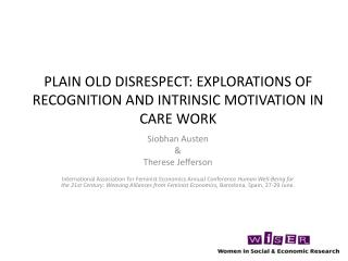 Plain Old Disrespect: Explorations of Recognition and Intrinsic Motivation in Care Work