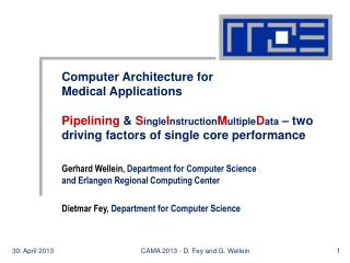 Computer Architecture for  Medical Applications Pipelining  &  S ingle I nstruction M ultiple D ata  – two driving fact