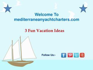 3 Fun Vacation Ideas