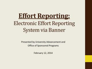 Presented by University Advancement and  Office of Sponsored Programs February 12, 2014