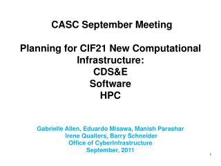 CASC September Meeting P lanning  for CIF21 New Computational Infrastructure:  CDS&E Software HPC