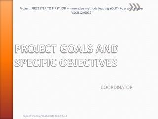 PROJECT GOALS AND SPECIFIC OBJECTIVES
