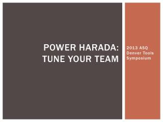 Power Harada: Tune your team
