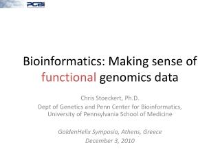 Bioinformatics: Making sense of  functional  genomics data