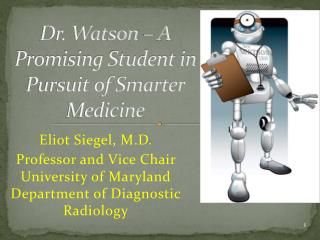 Dr. Watson – A Promising Student in Pursuit of Smarter Medicine
