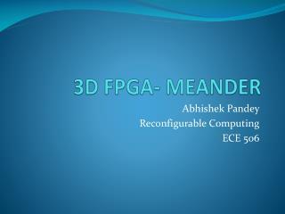 3D FPGA- MEANDER