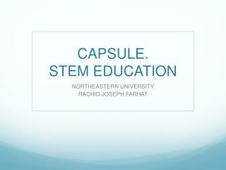 CAPSULE. STEM EDUCATION