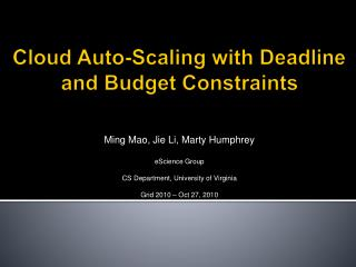 Cloud Auto-Scaling with Deadline and Budget Constraints