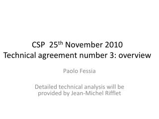 CSP  25 th  November 2010 Technical agreement number 3: overview