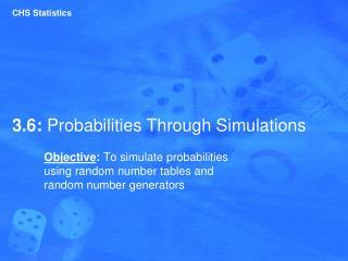 3.6:  Probabilities Through Simulations
