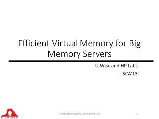Efficient Virtual Memory for Big Memory Servers