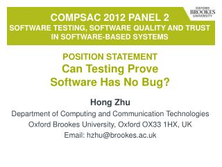 COMPSAc  2012  Panel 2  Software  Testing, Software Quality and Trust in Software-Based Systems