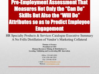 "Pre-Employment Assessment That Measures Not Only the ""Can Do"" Skills But Also the ""Will Do"" Attributes so as to Predict"