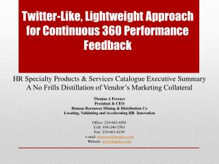 Twitter-Like, Lightweight Approach for Continuous 360 Performance Feedback