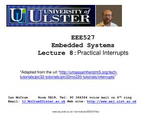 EEE527 Embedded Systems Lecture  8: Practical Interrupts