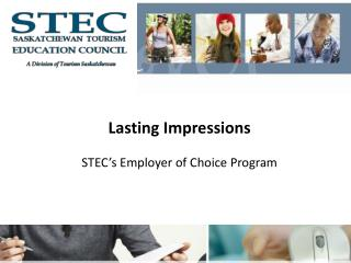 Lasting Impressions STEC's Employer of Choice Program