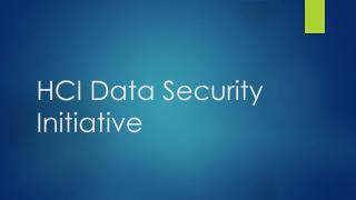 HCI Data Security Initiative