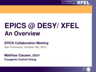 EPICS @ DESY/ XFEL An  Overview