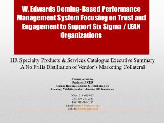 W . Edwards  Deming-Based Performance  Management System  Focusing on Trust and Engagement to  Support Six Sigma / LEAN