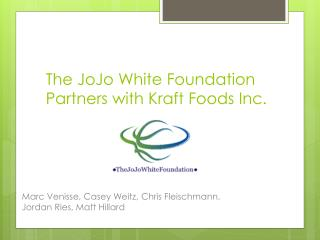 The  JoJo  White Foundation Partners with Kraft Foods Inc.