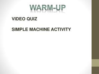 VIDEO QUIZ SIMPLE MACHINE ACTIVITY