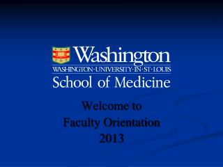 Welcome to  Faculty Orientation 2013