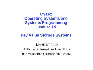 CS162 Operating Systems and Systems Programming Lecture 14 Key Value Storage Systems
