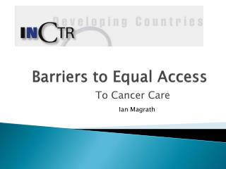 Barriers to Equal Access