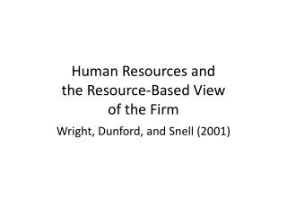 Human Resources and  the Resource-Based View  of the Firm