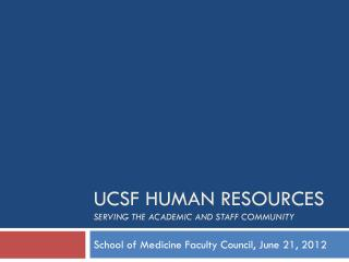 Ucsf  human resources Serving the Academic and Staff Community