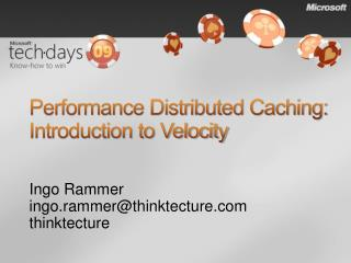 Performance Distributed Caching: Introduction to Velocity