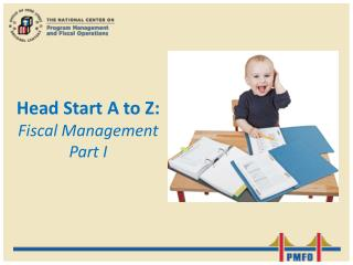 Head Start A to Z: Fiscal  Management Part I