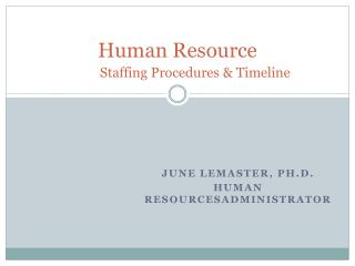 Human Resource Staffing Procedures & Timeline
