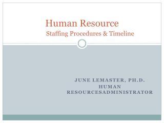 Human Resource Staffing Procedures & Timeline