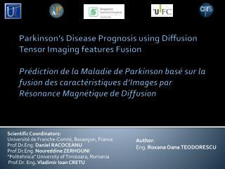 Scientific Coordinators: Université de Franche-Comté, Besançon, France Prof.Dr.Eng.  Daniel RACOCEANU Prof.Dr.Eng.  Nou