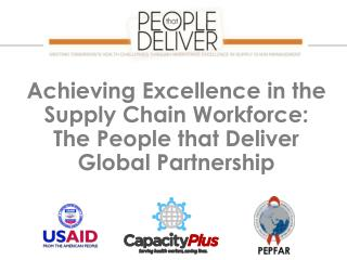 Achieving Excellence in the Supply Chain Workforce: The People that Deliver Global Partnership