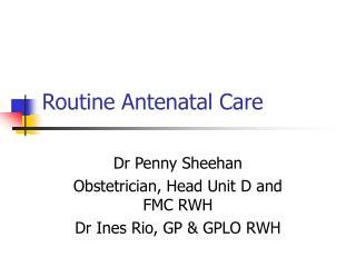 routine antenatal care