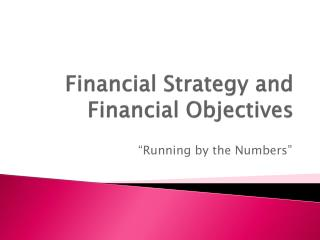 Financial Strategy and Financial Objectives