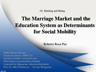 The Marriage Market and the Education System as Determinants for Social Mobility