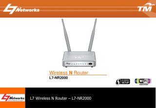 L7 Wireless N Router – L7-NR2000