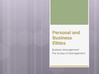 Personal and Business Ethics