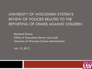 UNIVERSITY OF WISCONSIN SYSTEM's  REVIEW OF POLICIES RELATED TO THE REPORTING OF CRIMES AGAINST CHILDREN