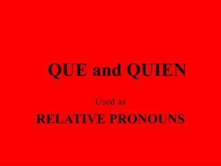 que and quien