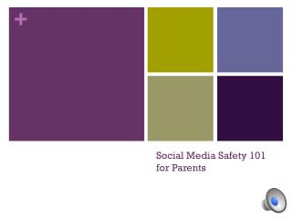 Social Media Safety 101 for Parents