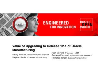 Value of Upgrading to Release 12.1 of Oracle Manufacturing