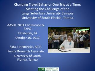 Changing Travel Behavior  One  Trip at a Time: Meeting the Challenge of the  Large Suburban University Campus Universit