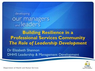 Building Resilience in a  Professional Services Community The Role of Leadership Development