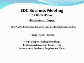 EDC Business Meeting 12:00-12:45pm