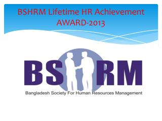 BSHRM Lifetime HR Achievement AWARD-2013