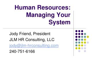 Human  Resources:  Managing Your System